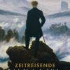 Zeitreisende - Deutsche Literatur für Entdecker: Teil 1 - von der Romantik bis zum Ersten Weltkrieg